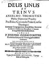 Deus Unus Et Trinus Anselmo-Thomistice Publicae Disputationi Propositus