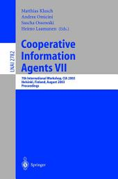 Cooperative Information Agents VII: 7th International Workshop, CIA 2003, Helsinki, Finland, August 27-29, 2003, Proceedings