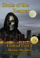 Souls of the Reaper: Book 2 of The Undead Unit Series