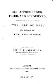 Sin apprehended, tried, and condemned. Repr. of 'The Isle of Man', ed. by D.F. Jarman