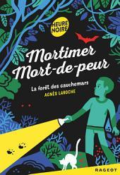 Mortimer Mort-de-peur : La forêt des cauchemars