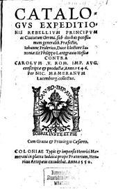 Catalogus expeditionis rebellium pincipum ... Germanorum ...