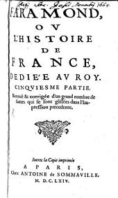 Faramond, Ou L'Histoire De France, Dediée Au Roy: Volume5