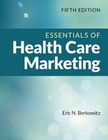 Essentials of Health Care Marketing PDF