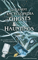 The Element Encyclopedia of Ghosts and Hauntings  The Ultimate A   Z of Spirits  Mysteries and the Paranormal PDF
