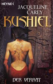 Kushiel - Der Verrat: Roman