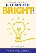 The Beginner S Guide To Life On The Bright Side Book PDF