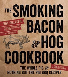 The Smoking Bacon   Hog Cookbook Book