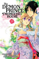 The Demon Prince of Momochi House: Volume 9