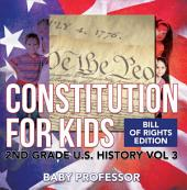 Constitution for Kids | Bill Of Rights Edition | 2nd Grade U.S. History: Volume 3