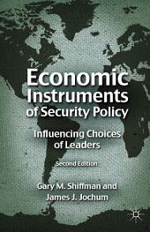 Economic Instruments of Security Policy: Influencing Choices of Leaders, Edition 2