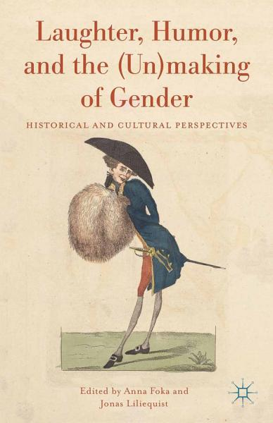 Laughter Humor And The Unmaking Of Gender