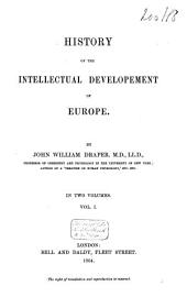 History of the Intellectual Development of Europe: Volume 1