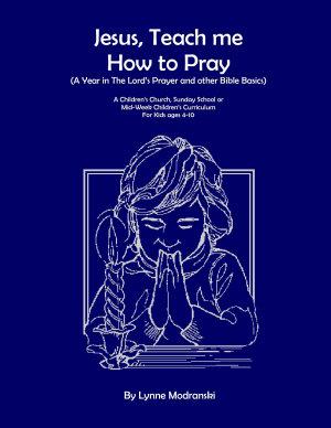 Jesus  Teach Me how to Pray PDF