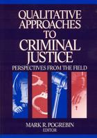Qualitative Approaches to Criminal Justice PDF