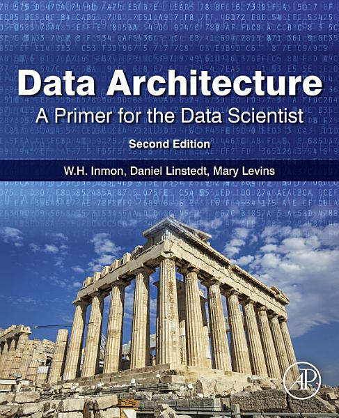 Download Data Architecture  A Primer for the Data Scientist Book