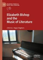 Elizabeth Bishop and the Music of Literature PDF