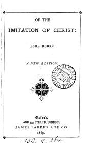 Of the imitation of Christ; four books, by Thomas a Kempis