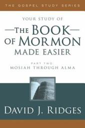 Bk of Mormon Made Easier Part 2: Mosiah Through Alma