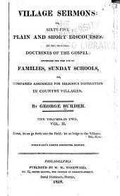 Village Sermons: Or Ninety One Discourses, on the Principal Doctrines of the Gospel: Intended for the Use of Families, Sunday Schools, Or Companies Assembled for Religious Instruction in Country Villages, Volume 2