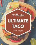 111 Ultimate Taco Recipes