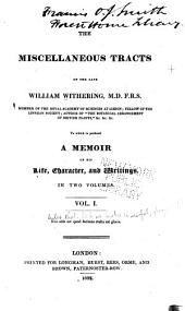 The Miscellaneous Tracts of the Late William Withering: To which is Prefixed a Memoir of His Life, Character, and Writings, Volume 1