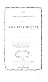 The Complete Poetical Works of the Late Miss Lucy Hooper