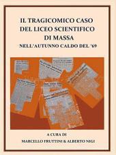 Il tragicomico caso del Liceo Scientifico di Massa nell'autunno caldo del '69