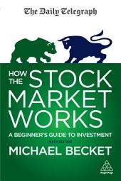 How the Stock Market Works: A Beginner's Guide to Investment, Edition 6