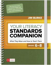 Your Literacy Standards Companion Grades 6 8 Book PDF