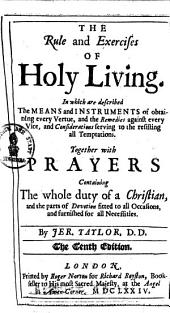 The rule and exercises of holy Living: Together with Prayers ...
