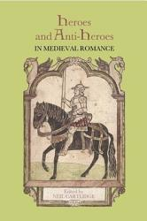 Heroes and Anti heroes in Medieval Romance PDF