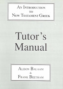 Introduction to New Testament Greek  Tutor s Manual