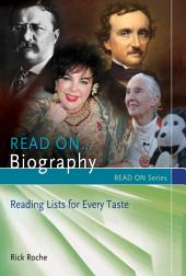 Read On...Biography: Reading Lists for Every Taste: Reading Lists for Every Taste