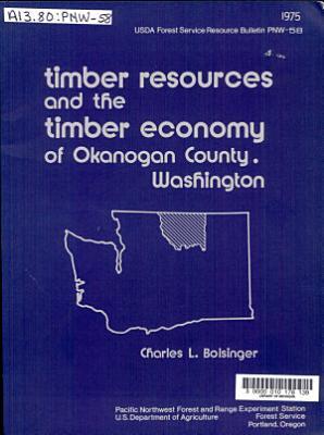 Timber Resources and the Timber Economy of Okanogan County  Washington