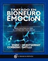 Tratado en bioneuroemoción: Bases biológicas para el cambio de conciencia