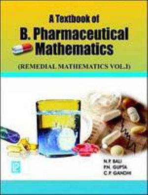 A Textbook of B.Pharmaceutical Mathematics (Remedial Mathematics Vol.I)