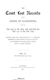 The Court Leet Records of the Manor of Manchester: From the Year 1552 to the Year 1686, and from the Year 1731 to the Year 1846, Volume 3