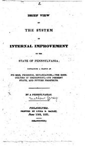 Brief View of the System of Internal Improvement of the State of Pennsylvania