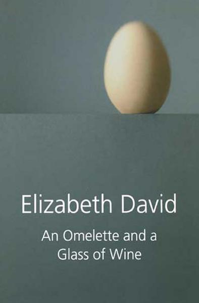 Download An Omelette and a Glass of Wine Book