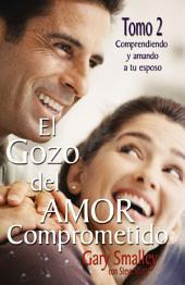 El gozo del amor comprometido:: Volumen 2