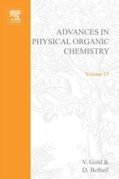 Advances in Physical Organic Chemistry: Volume 15