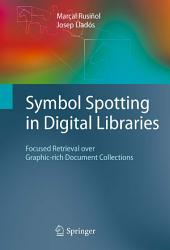 Symbol Spotting in Digital Libraries: Focused Retrieval over Graphic-rich Document Collections