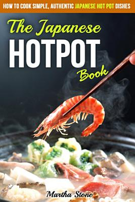 The Japanese Hotpot Book