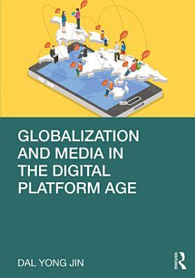 Globalization and Media in the Digital Platform Age