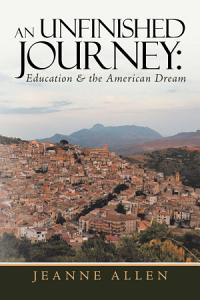 An Unfinished Journey  Education   the American Dream Book