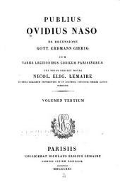 Publii Ovidii Nasonis quae extant omnia opera: Metamorphoseon libri xv, ed. by N. E. Lemaire