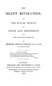 The Silent Revolution  Or  the Future Effects of Steam and Electricity Upon the Condition of Mankind PDF