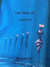 The Trial of Lucy Fa: Seven Days and Six Nights
