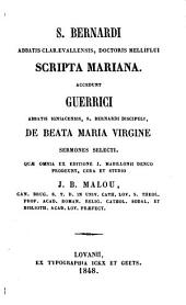 S. Bernardi,... Scripta Mariana. Accedunt Guerrici,... De Beata Maria Virgine sermones selecti. Quae omnia ex editione J. Mabillonii denuo prodeunt, cura et studio J.-B. Malou,...
